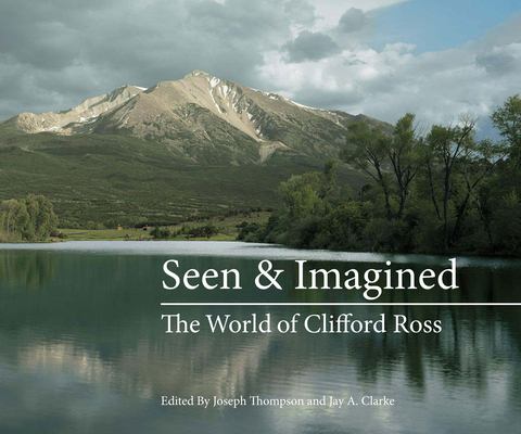 Seen & Imagined: The World of Clifford Ross Cover Image