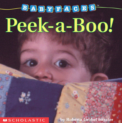 Peek-a-Boo! (Baby Faces Board Book): Peek-a-boo Cover Image