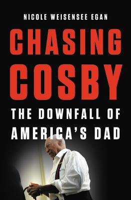 Chasing Cosby: The Downfall of America's Dad Cover Image