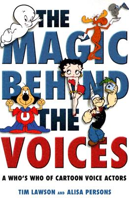 The Magic Behind the Voices: A Who's Who of Cartoon Voice Actors Cover Image
