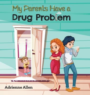 My Parents Have a Drug Problem Cover Image