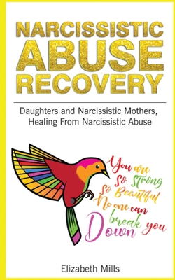 Narcissistic Abuse Recovery: Daughters and Narcissistic Mothers, Healing From Narcisistic Abuse Cover Image