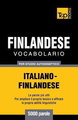 Vocabolario Italiano-Finlandese per studio autodidattico - 5000 parole Cover Image