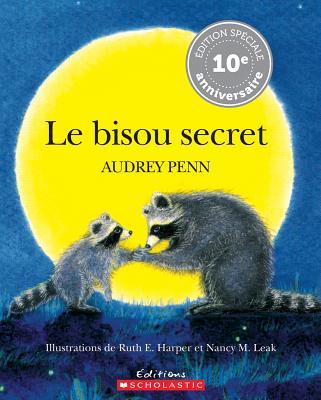 Le Bisou Secret = The Kissing Hand Cover Image