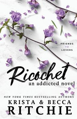 Ricochet: An Addicted Novel Cover Image