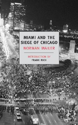 Miami and the Siege of Chicago: An Informal History of the Republican and Democratic Conventionsof 1968 Cover Image