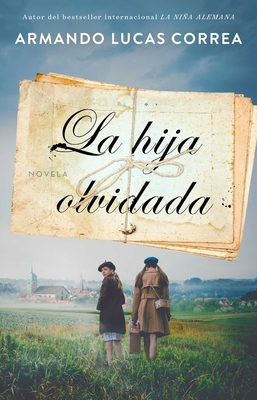 La hija olvidada (Daughter's Tale Spanish edition): Novela (Atria Espanol) Cover Image