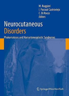 Neurocutaneous Disorders: Phakomatoses & Hamartoneoplastic Syndromes Cover Image