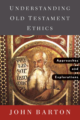 Understanding Old Testament Ethics: Approaches and Explorations Cover Image