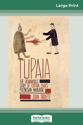 Tupaia: The Remarkable Story of Captain Cook's Polynesian Navigator (16pt Large Print Edition) Cover Image