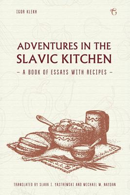 Cover for Adventures in the Slavic Kitchen