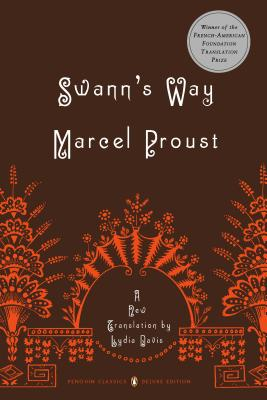 Swann's Way: In Search of Lost Time, Volume 1 (Penguin Classics Deluxe Edition) Cover Image