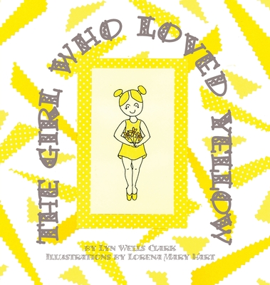 Cover for The Girl Who Loved Yellow