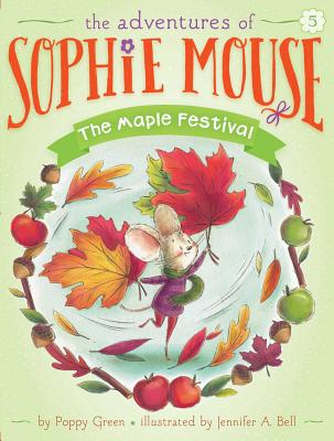 The Maple Festival (The Adventures of Sophie Mouse #5) Cover Image