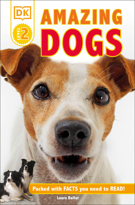 DK Readers L2: Amazing Dogs: Tales of Daring Dogs! (DK Readers Level 2) Cover Image