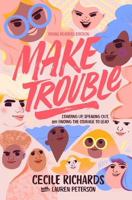 Make Trouble Young Readers Edition: Standing Up, Speaking Out, and Finding the Courage to Lead Cover Image