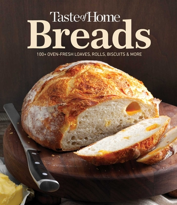 Taste of Home Breads: 100 Oven-fresh loaves, rolls, biscuits and more Cover Image