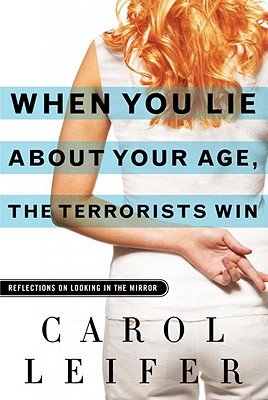 When You Lie About Your Age, the Terrorists Win Cover