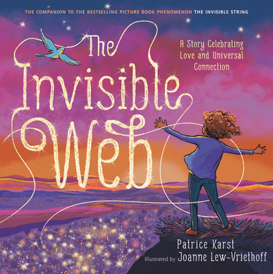 The Invisible Web: A Story Celebrating Love and Universal Connection (The Invisible String) Cover Image