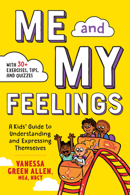 Me and My Feelings: A Kids' Guide to Understanding and Expressing Themselves Cover Image