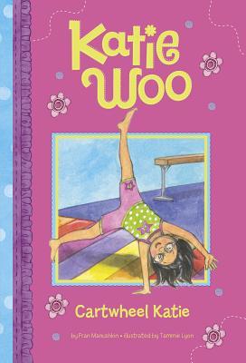 Cartwheel Katie (Katie Woo) Cover Image