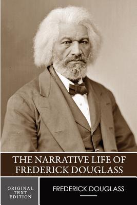 The Narrative Life of Frederick Douglass (Original Text Edition) Cover Image