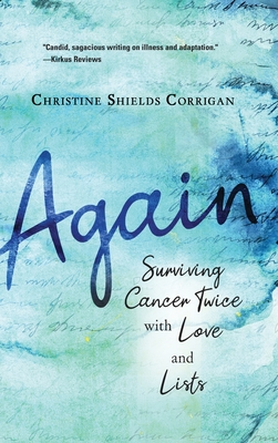 Again: Surviving Cancer Twice with Love and Lists Cover Image