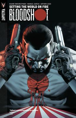 Bloodshot Volume 1 : Setting The World On Fire cover image