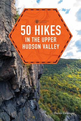 50 Hikes in the Upper Hudson Valley (Explorer's 50 Hikes) Cover Image