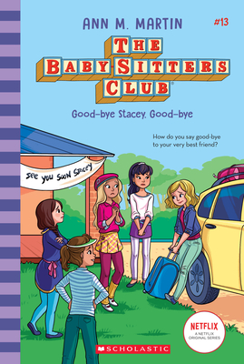 Good-bye Stacey, Good-bye (Baby-sitters Club #13) (Library Edition) (The Baby-Sitters Club #13) Cover Image