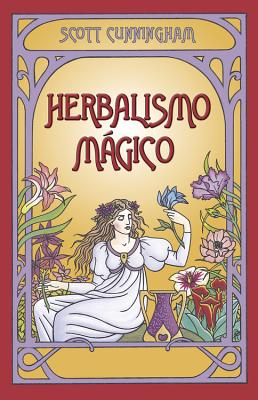 Herbalismo Magico = Magical Herbalism Cover Image