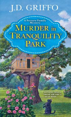 Murder in Tranquility Park (A Ferrara Family Mystery #2) Cover Image