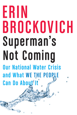Superman's Not Coming: Our National Water Crisis and What We the People Can Do About It Cover Image