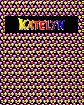 120 Page Handwriting Practice Book with Colorful Alien Cover Katelyn: Primary Grades Handwriting Book Cover Image