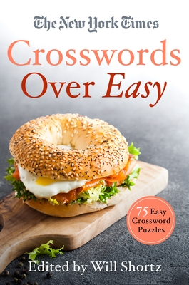 The New York Times Crosswords Over Easy: 75 Easy Crossword Puzzles Cover Image