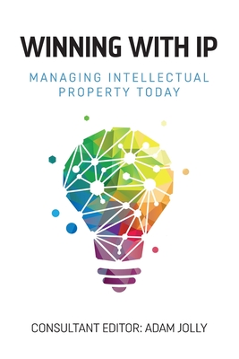 Winning with IP: Managing intellectual property today Cover Image