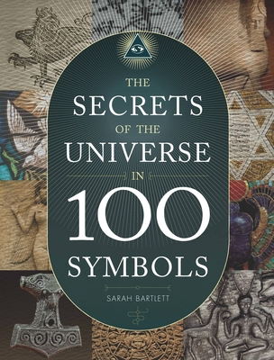 The Secrets of the Universe in 100 Symbols Cover Image