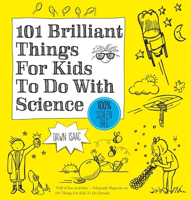101 Brilliant Things For Kids To Do With Science Cover Image