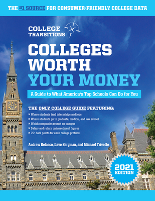 Colleges Worth Your Money: A Guide to What America's Top Schools Can Do for You Cover Image