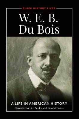 W.E.B. Du Bois: A Life in American History Cover Image