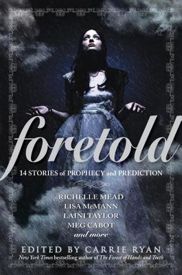 Foretold: 14 Tales of Prophecy and Prediction Cover Image