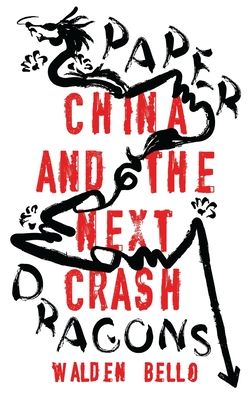 Paper Dragons: China and the Next Crash Cover Image