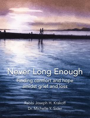 Never Long Enough, Hardcover Edition: Finding Comfort and Hope Amidst Grief and Loss Cover Image