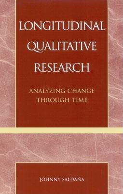 Longitudinal Qualitative Research: Analyzing Change Through Time Cover Image