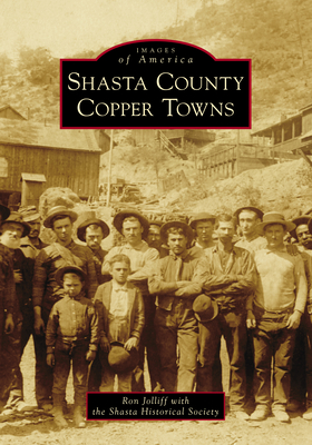 Shasta County Copper Towns (Images of America) Cover Image