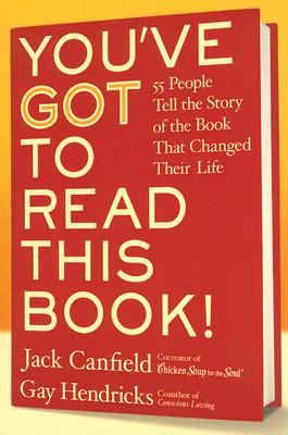 You've GOT to Read This Book! LP: 55 People Tell the Story of the Book That Changed Their Life Cover Image