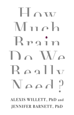 Cover for How Much Brain Do We Really Need?