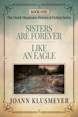 Sisters are Forever and Like an Eagle: An Anthology of Southern Historical Fiction Cover Image