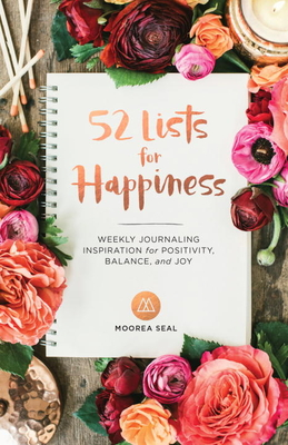 52 Lists for Happiness: Weekly Journaling Inspiration for Positivity, Balance, and Joy Cover Image