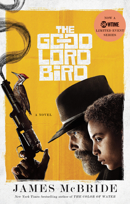 The Good Lord Bird (TV Tie-in): A Novel